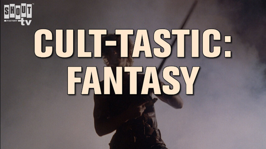 Cult-Tastic: Tales From The Trenches With Roger And Julie Corman: S1 E9 - Fantasy