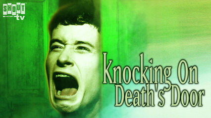 Knocking On Death's Door - Trailer