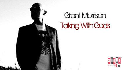Grant Morrison: Talking With Gods - Trailer