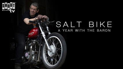 Salt Bike: A Year With The Baron