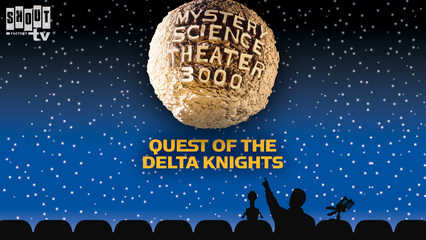 MST3K: Quest Of The Delta Knights