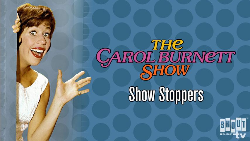 The Carol Burnett Show: Show Stoppers