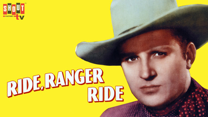 Ride, Ranger, Ride