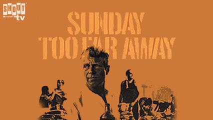 Sunday Too Far Away