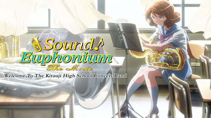 Sound! Euphonium: The Movie – Welcome To The Kitauji High School Concert Band [Subtitled]