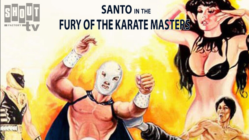 Santo: The Fury Of The Karate Masters