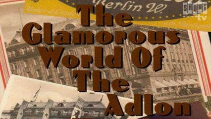 The Glamorous World Of The Adlon Hotel