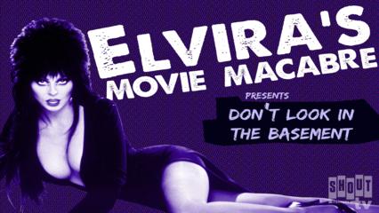 Elvira's Movie Macabre: Don't Look In The Basement