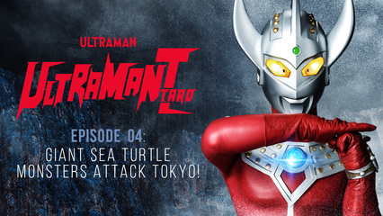Ultraman Taro: S1 E4 - Giant Sea Turtle Monsters Attack Tokyo!