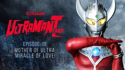 Ultraman Taro: S1 E19 - Mother Of Ultra, Miracle Of Love!