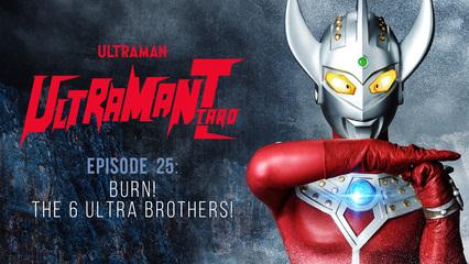 Ultraman Taro: S1 E25 - Burn! The 6 Ultra Brothers!