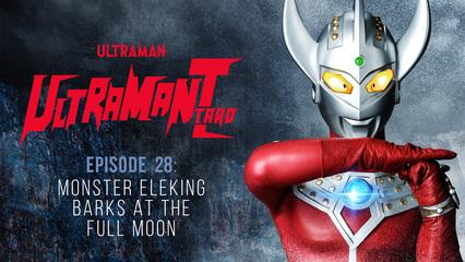 Ultraman Taro: S1 E28 - Monster Eleking Barks At The Full Moon