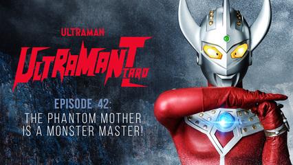 Ultraman Taro: S1 E42 - The Phantom Mother Is A Monster Master!