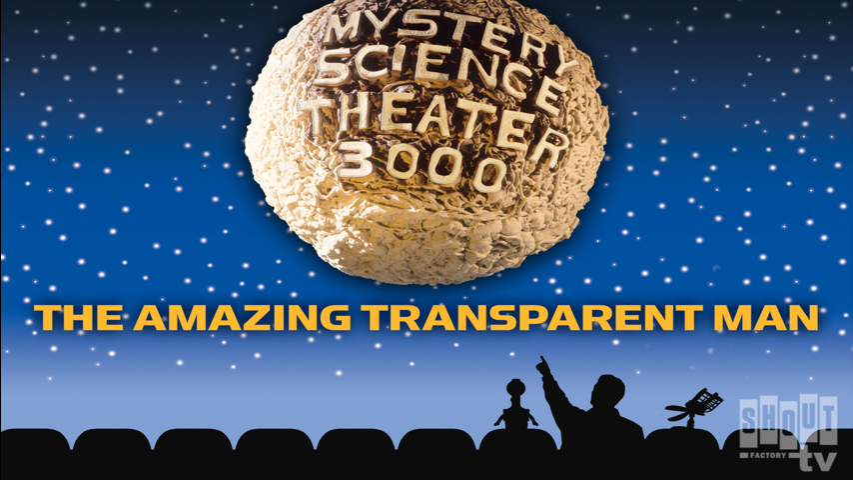 MST3K: The Amazing Transparent Man