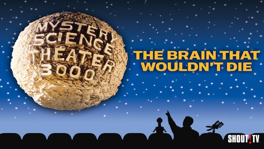 MST3K: The Brain That Wouldn't Die