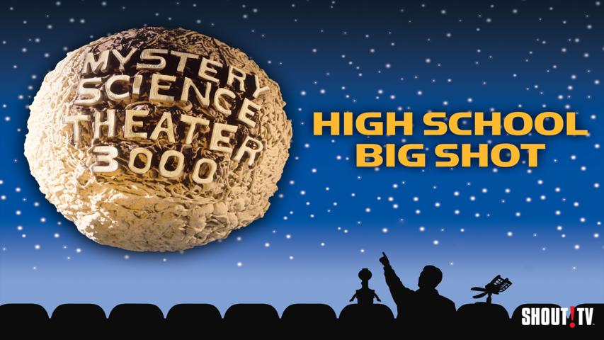 MST3K: High School Big Shot