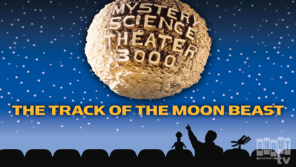 MST3K: Track Of The Moon Beast