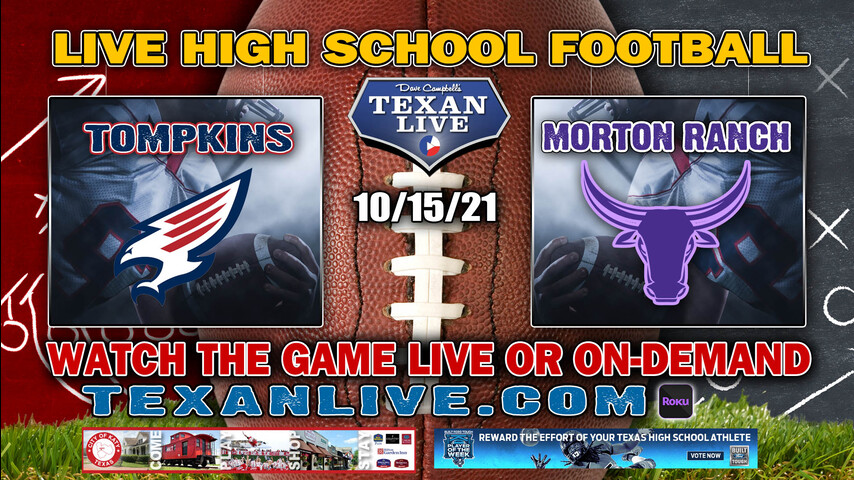 Tompkins vs Morton Ranch - 6:00PM- 10/15/2021- Football - Live from Legacy Stadium