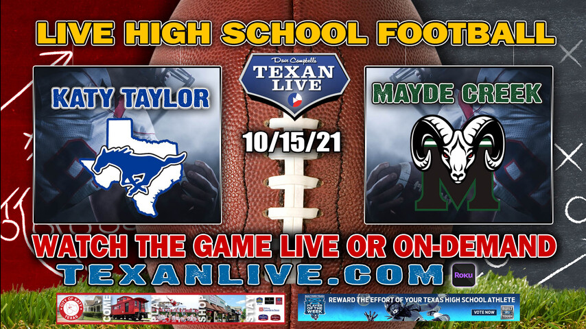 Taylor vs Mayde Creek - 7:00PM- 10/15/2021- Football - Live from Rhodes Stadium