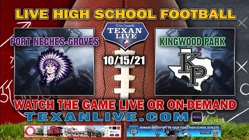 Port Neches-Groves vs Kingwood Park - 7:00PM- 10/15/2021- Football - Live from Turner Stadium