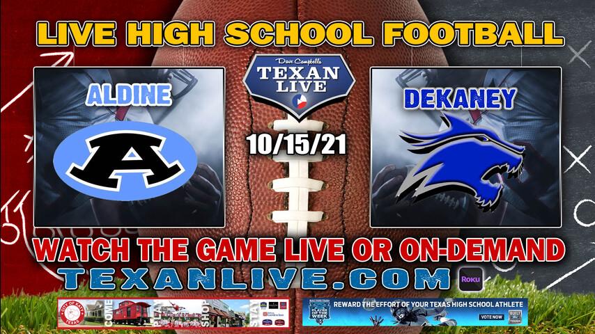 Aldine vs Dekaney - 7:00PM- 10/15/2021- Football - Live from Planet Ford Stadium