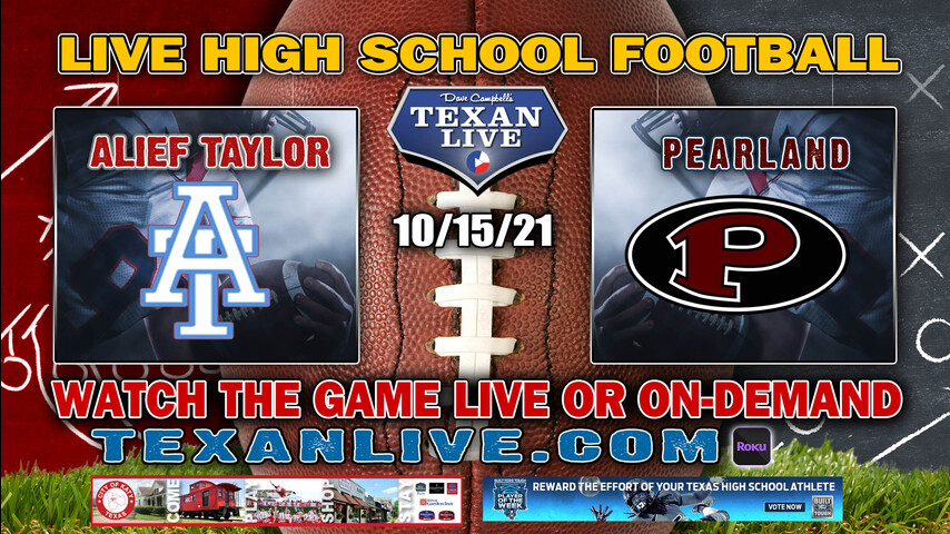 Alief Taylor vs Pearland - 7:00PM- 10/15/2021- Football - Live from The Rig