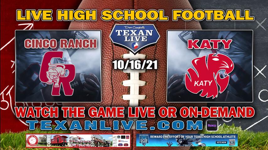 Cinco Ranch vs Katy - 11:00AM- 10/16/2021- Football - Live from Legacy Stadium