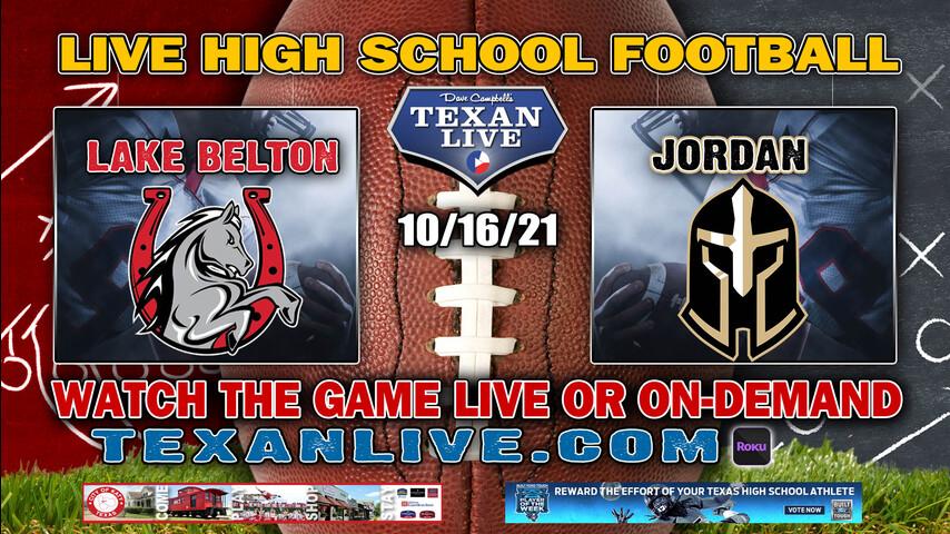 Lake Belton vs Jordan - 12:00PM- 10/16/2021- Football - Live from Rhodes Stadium