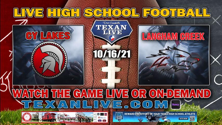 Cy Lakes vs Langham Creek - 1:00PM- 10/16/2021- Football - Live from Pridgeon Stadium