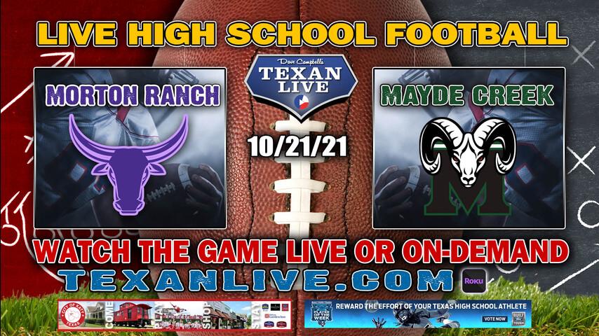 Morton Ranch vs Mayde Creek - 6:00PM- 10/21/2021- Football - Live from Legacy Stadium