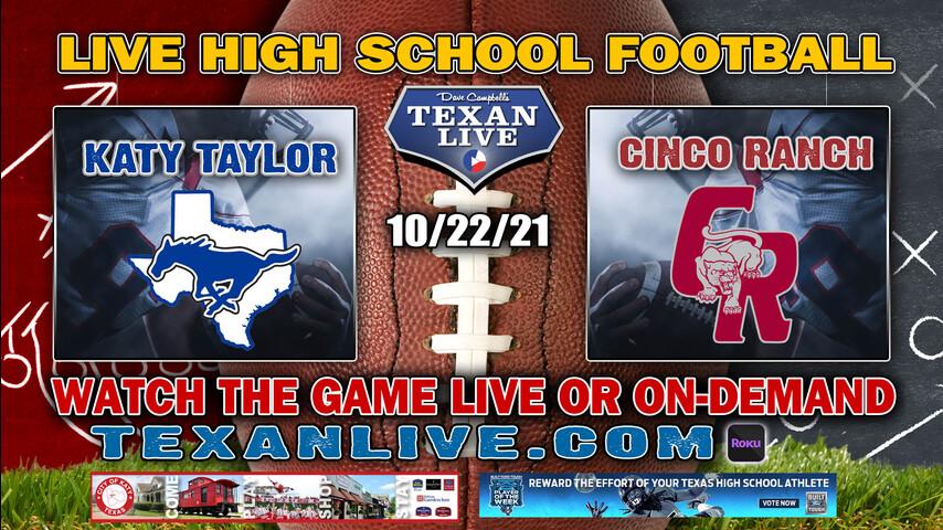 Katy Taylor vs Cinco Ranch-6PM- 10/22/2021- Football - Live from Legacy Stadium