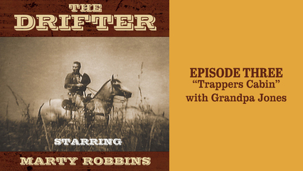 """The Drifter - episode 3 """"Trappers Cabin"""" with Grandpa Jones"""