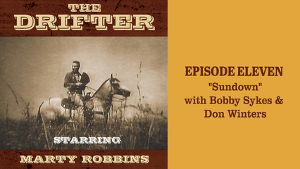 """The Drifter - episode 11 """"Sundown"""" with Bobby Sykes & Don Winters"""