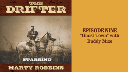 """The Drifter - episode 9 """"Ghost Town"""" with Buddy Mize"""