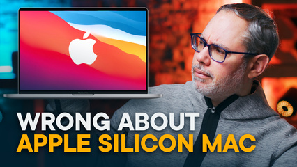 Wrong About the Apple Silicon Mac