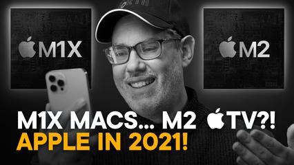 M1X MacBook Pro... M2 Apple TV?! — Apple in 2021 Answers! [FULL]