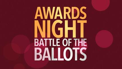 Awards Night: Battle of the Ballots