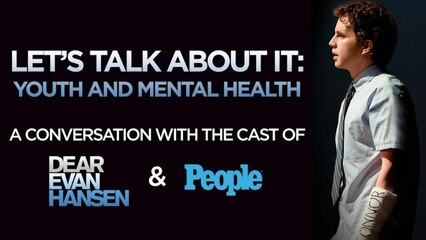 The Cast of 'Dear Evan Hansen' on Youth and Mental Health